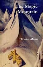 The Magic Mountain ebook by Thomas Mann