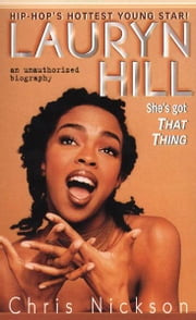 Lauryn Hill - She's Got That Thing ebook by Chris Nickson