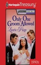 Only One Groom Allowed ebook by Laurie Paige