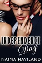 Independence Day ebook by Naima Haviland