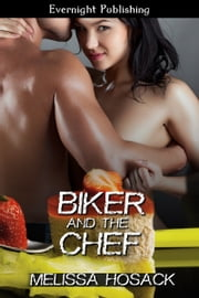 Biker and the Chef ebook by Melissa Hosack