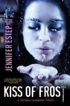 Kiss of Frost ebook by Jennifer Estep