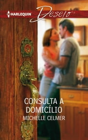 Consulta a domicílio ebook by Michelle Celmer