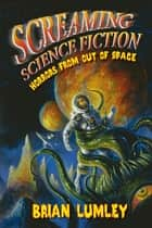 Screaming Science Fiction ebook by Brian Lumley