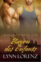 Bayou des Enfants ebook by Lynn Lorenz