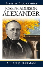 Joseph Addison Alexander ebook by Allan M Harman