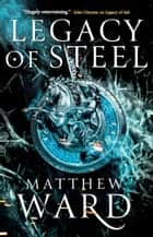 Legacy of Steel ebook by Matthew Ward