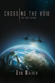 CROSSING THE VOID - THE SAGA BEGINS ebook by Don Walker