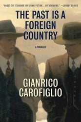 The Past Is a Foreign Country - A Thriller ebook by Gianrico Carofiglio