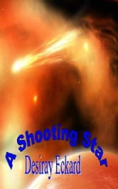 A Shooting Star ebook by Desiray Eckard