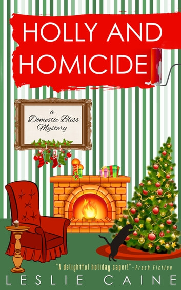 Holly and Homicide ebook by Leslie Caine