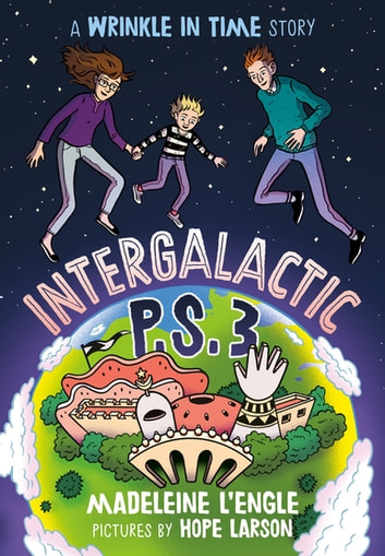 Intergalactic P.S. 3 - A Wrinkle in Time Story ebook by Madeleine L'Engle