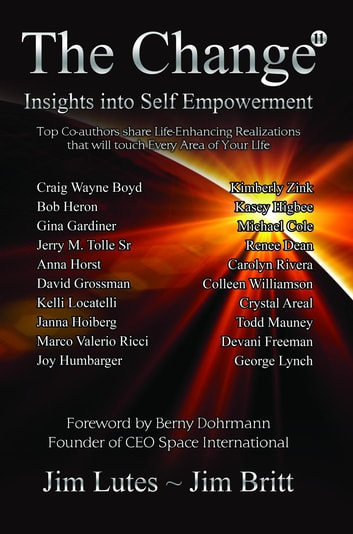 The Change 11 - Insights Into Self-empowerment ebook by Jim Britt,Jim Lutes