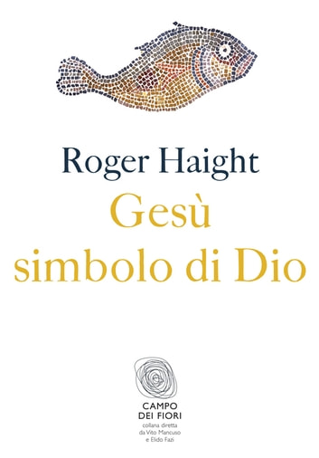 Gesù simbolo di Dio ebook by Roger Haight