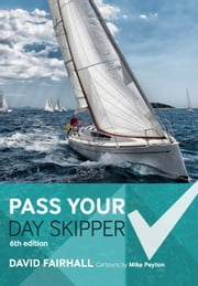 Pass Your Day Skipper - 6th edition ebook by David Fairhall