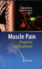 Muscle Pain: Diagnosis and Treatment ebook by Siegfried Mense,Robert D. Gerwin