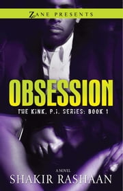 Obsession - The Kink, P.I. Series ebook by Shakir Rashaan