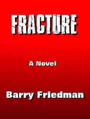 Fracture ebook by Barry Friedman