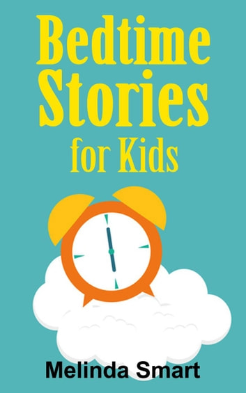 Bedtime Stories for Kids ebook by Melinda Smart