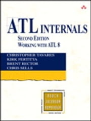 ATL Internals - Working with ATL 8 ebook by Chris Sells,Kirk Fertitta,Christopher Tavares,Brent E. Rector