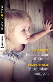 Pour l'amour d'Emma - Un troublant soupçon ebook by Julie Miller, Ryshia Kennie