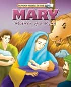 Mary Mother of a King ebook by Joy Melissa Jensen, Lu Simi