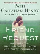 Friend Request ebook by Patti Callahan Henry