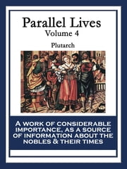 Parallel Lives - Volume 4 ebook by Plutarch Plutarch