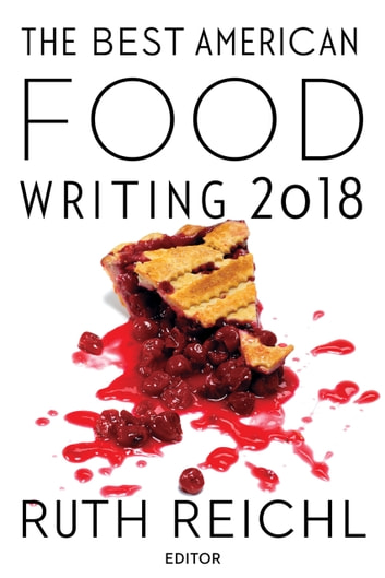 The Best American Food Writing 2018 ebook by