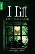 Ein nasses Grab - Kriminalroman eBook by Reginald Hill, Silvia Visintini