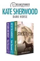 Dark Horse Bundle ebook by Kate Sherwood