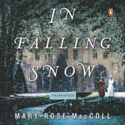 In Falling Snow - A Novel audiobook by Mary-Rose MacColl