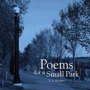 Poems for a Small Park ebook by E.D. Blodgett