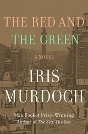 The Red and the Green - A Novel ebook by Iris Murdoch