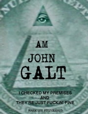I am John Galt ebook by Mark Fitzgerald