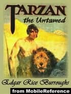 Tarzan The Untamed (Mobi Classics) ebook by Edgar Rice Burroughs