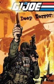 G.I. Joe: Deep Terror ebook by Dixon, Chuck; Rosado, Will; Cal, Alex
