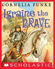 Igraine the Brave ebook by Cornelia Funke