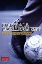 Football Management ebook by S. Bridgewater
