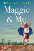 Maggie & Me eBook by Damian Barr