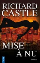 Mise à nu ebook by Richard Castle
