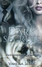Dark secrets of love - Alexandra und Vincent ebook by Vanessa Serra