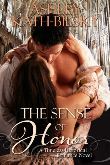 THE SENSE OF HONOR - 'SPECIAL EDITION' ebook by Ashley Kath-Bilsky