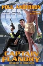 Captain Flandry: Defender of the Terran Empire ebook by Poul Anderson