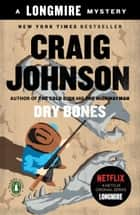 Dry Bones - A Longmire Mystery ebook by