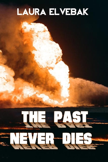 The Past Never Dies ebook by Laura Elvebak