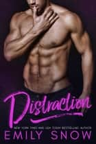 Distraction ebook by Emily Snow