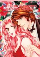 The Italian Billionaire's Secretary Mistress (Harlequin Comics) - Harlequin Comics ebook by Sharon Kendrick, Miho Tomoi