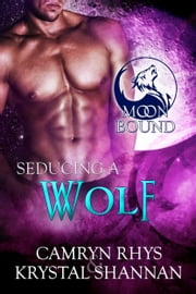 Seducing a Wolf ebook by Krystal Shannan, Camryn Rhys