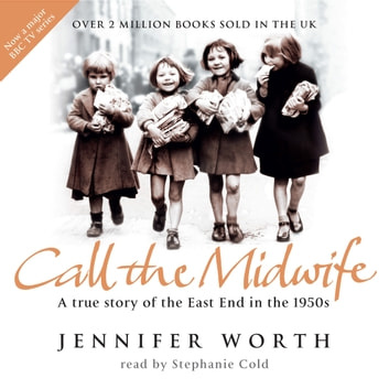 Call The Midwife - A True Story Of The East End In The 1950s audiobook by Jennifer Worth